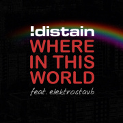 Review: !distain - Where In This World (feat. electrostaub)