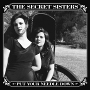 The Secret Sisters: Put Your Needle Down