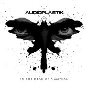 AudioPlastik: In The Head Of A Maniac