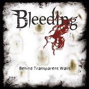 Bleeding: Behind Transparent Walls