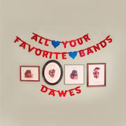 Review: Dawes - All Your Favorite Bands