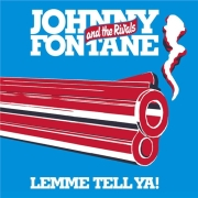 Johnny Fontane And The Rivals: Lemme Tell Ya!