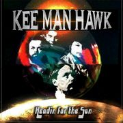 Review: Kee Man Hawk - Headin For The Sun