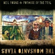 Review: Neil Young + Promise Of The Real - The Monsanto Years