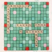 Project: Patchwork: Tales From A Hidden Dream