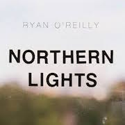 Ryan O'Reilly: Northern Lighs - EP