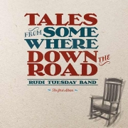 Rudi Tuesday Band: Tales From Somewhere Down The Road