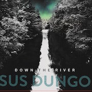 Sus Dungo: Down The River