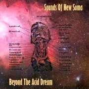 Sounds Of New Soma: Beyond The Acid Dream
