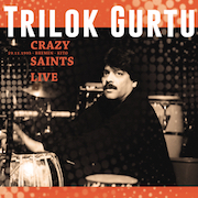 Trilok Gurtu: Crazy Saints Live
