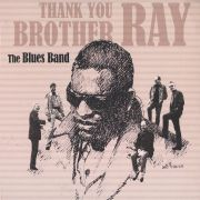 The Blues Band: Thank You Brother Ray