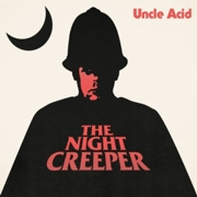 Review: Uncle Acid And The Deadbeats - The Night Creeper