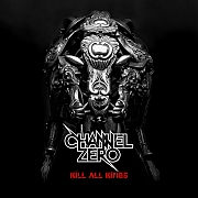 Review: Channel Zero - Kill All Kings
