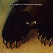 Review: JD McPherson - Let The Good Time Roll