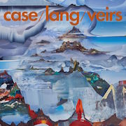 Review: Case / Lang / Veirs - Case / Lang / Veirs