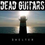 Dead Guitars: Shelter