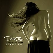 Dante: When We Were Beautiful