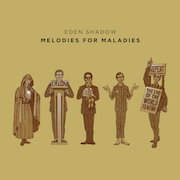 Review: Eden Shadow - Melodies For Maladies
