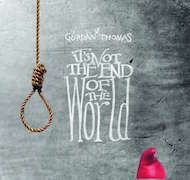 Gurdan Thomas: It's Not The End Of The World