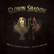 Review: Glowin Shadow - Ghosts, Fools & Fakes (Deluxe Edition)