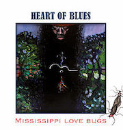 Heart Of Blues: Mississippi Love Bugs