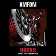KMFDM: Rocks - Milestones Reloaded