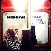 Keegan: Famous Last Words