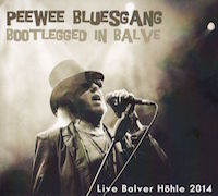 Review: Pee Wee Bluesgang - Bootlegged in Balve - Live Balver Höhle 2014