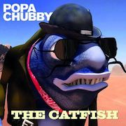 Popa Chubby: The Catfish