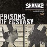 The Shanks: Prisons Of Ecstasy