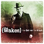 The Wakes: The Red And The Green