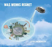 Review: Was wenns regnet - Sprachmemomusik