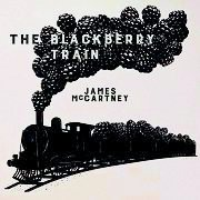 James McCartney: The Blackberry Train