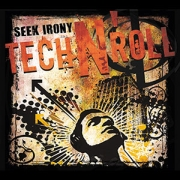 Seek Irony: Tech N' Roll