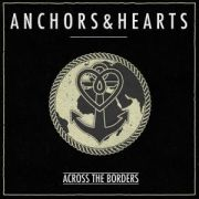 Anchors & Hearts: Across The Borders