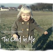 Andreas Herrmann: The Child In Me