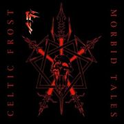 Review: Celtic Frost - Morbid Tales - Remastered