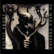 Review: Celtic Frost - To Mega Therion - Remastered