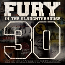 Fury In The Slaughterhouse: 30 – The Ultimate Best Of Collection