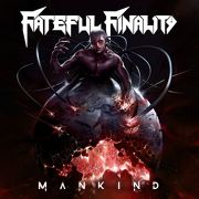 Review: Fateful Finality - Mankind