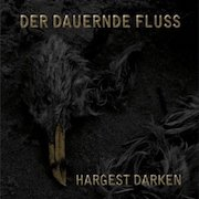 Review: Hargest Darken - Der dauernde Fluss
