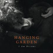 Review: Hanging Garden - I Am Become