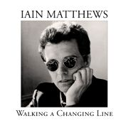 Review: Iain Matthews - Walking A Changing Line