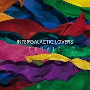 Intergalactic Lovers: Exhale