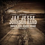 Review: Jay Jesse Johnson Band - Down The Hard Road