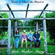 Jive Mother Mary: Home Is Where The Heart Is