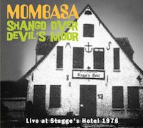 Mombasa: Shango Over Devil's Moor – Live At Stagge's Hotel 1976