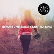 Review: Neo & Neo - Before The Birds Start To Sing