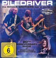 Piledriver: The Boogie Brothers Live In Concert - 20th Anniversary Show At Stadthalle Wattenscheid