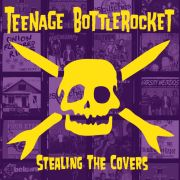 Review: Teenage Bottle Rocket - Stealing The Covers